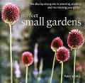 Perfect Small Gardens