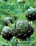 Organic Gardening A Practical Guide to Natural Gardens from Planning & Planting to Harvesting & Maintenance