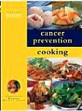 Cancer Prevention Cooking Over 50 Healthy & Revitalizing Recipes to Reduce the Risk of Cancer