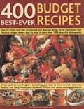 400 Best Ever Budget Recipes How to Create Fuss Free Economical & Delicious Dishes with Fabulous Recipes Shown Step by Step in More Than 1800 B