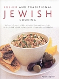 Kosher & Traditional Jewish Cooking Authentic Recipes from a Classic Culinary Heritage 130 Delicious Dishes Shown in 220 Stunning Photographs