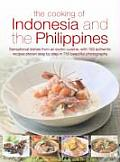 Cooking of Indonesia & the Philippines Sensational Dishes from an Exotic Cuisine with 150 Authentic Recipes Shown Step By Step in 750 Beautiful