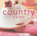 The Country Home: Decorative Details and Delicious Recipes