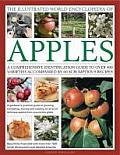 The Illustrated World Encyclopedia of Apples: A Comprehensive Identification Guide to Over 400 Varieties Accompanied by 60 Scrumptious Recipes