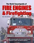 The World Encyclopedia of Fire Engines & Firefighting: Fire and Rescue - An Illustrated Guide to Fire Trucks Around the World, with 700 Pictures of Mo