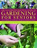 The Illustrated Practical Guide to Gardening for Seniors: How to Maintain Your Outside Space with Ease Into Retirement and Beyond Cover