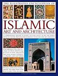 Illustrated Encyclopedia of Islamic Art & Architecture