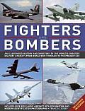 Fighters and Bombers: An Illustrated History and Directory of the World's Greatest Military Aircraft, from World War I Through to the Presen