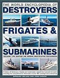 The World Encyclopedia of Submarines, Destroyers & Frigates