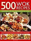 500 Wok Recipes: Sensational...
