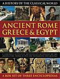 History of the Classical World: Ancient Rome, Greece & Egypt: A Chronicle of Politics, Battles, Beliefs, Mythology, Art and Architecture, Shown in Ove