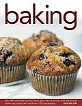 Baking: Over 300 Delectable Cookies, Cakes, Pies, Tarts, Brownies, Bars and Breads, Shown Step by Step with More Than 1350 Pho