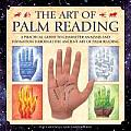 The Art of Palm Reading: A Practical Guide to Character Analysis and Divination Through the Ancient Art of Palmistry