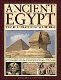 Ancient Egypt: Two Illustrated Encyclopedias: A Guide to the History, Mythology, Sacred Sites and Everyday Lives of a Fascinating Civilization, Shown