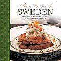Classic Recipes of Sweden: Traditional Food and Cooking in 25 Authentic Dishes