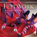 Feltwork: 25 Inspiring and Original Felt Projects to Create at Home