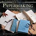 New Crafts: Papermaking: 25 Creative Handmade Projects Shown Step by Step
