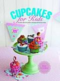 Cupcakes for Kids: 50 Little Cakes for Parties, Birthdays and Special Treats