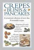 Crepes, Blinis & Pancakes: A Sensational Collection of More Than 30 Irresistible Recipes