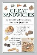 Great Sandwiches: An Irresistible Collection of More Than 30 Satisfying Snacks
