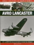Great Aircraft of World War II: Avro Lancaster: An Illustrated Guide Shown in Over 100 Images (Great Aircraft of World War II)
