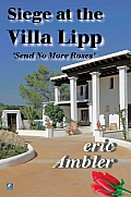 Siege at the Villa Lipp Send No More Roses