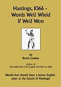Hastings, 1066 - Words We'd Wield If We'd Won