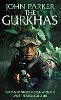 Gurkhas the Inside Story of the Worlds Most Feared Soldiers