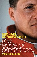 Michael Schumacher The Edge Of Greatness