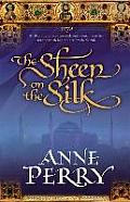 The Sheen on the Silk. Anne Perry