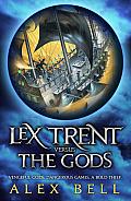 Lex Trent: Versus the Gods