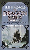 Dragon Nimbus Novels #01: The Dragon Nimbus Novels: Volume 1 by Irene Radford