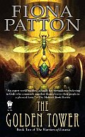 Warriors Of Estavia #2: The Golden Tower: Book Two Of The Warriors Of Estavia by Fiona Patton