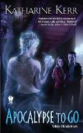 Apocalypse To Go (Nola O'Grady Novels) by Katharine Kerr