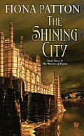 Warriors Of Estavia #03: The Shining City by Fiona Patton