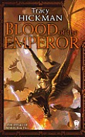 Annals Of Drakis #03: Blood Of The Emperor by Tracy Hickman