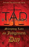Bobby Dollar Novels #3: Sleeping Late On Judgement Day: A Bobby Dollar Novel by Tad Williams