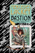 Bastion: Book Five Of The Collegium Chronicles (a Valdemar Novel) (Valdemar) by Mercedes Lackey