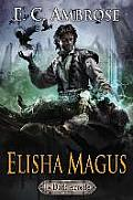 Elisha Magus Book Two of The Dark Apostle