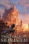 Twelve Kings in Sharakhai The Song of Shattered Sands Book One