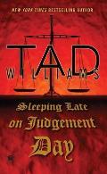 Bobby Dollar #3: Sleeping Late On Judgement Day: A Bobby Dollar Novel by Tad Williams