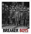 Breaker Boys: How A Photograph Helped End Child Labor (Captured History) by Michael Burgan