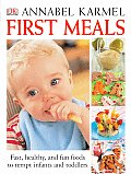 First Meals: The Complete Cookbook and Nutrition Guide Cover