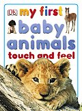 My First Baby Animals Touch & Feel