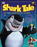 Shark Tale The Essential Guide