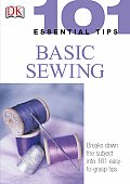 101 Essential Tips Basic Sewing