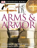 Arms & Armor (DK Eyewitness Books) Cover