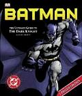 Batman The Ultimate Guide To The Dark Knight Updated Edition