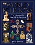 World Religions The Great Faiths Explored & Explained