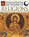Illustrated Dictionary of Religion Rituals Beliefs & Practices from Around the World
